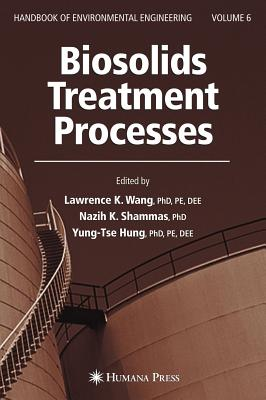 Biosolids Treatment Processes - Wang, Lawrence K (Editor)