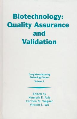 Biotechnology: Quality Assurance and Validation - Avis, Avis E