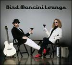 Bird Mancini Lounge