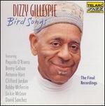 Bird Songs: The Final Recordings - Dizzy Gillespie