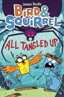 Bird & Squirrel: All Tangled Up - Burks, James