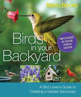 Birds in Your Backyard: A Bird Lover's Guide to Creating a Garden Sanctuary - Dolezal, Robert
