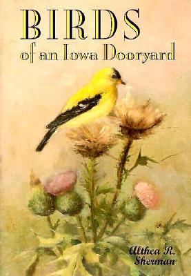 Birds of an Iowa Dooryard - Sherman, Althea R