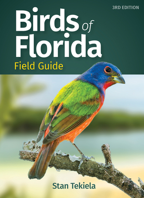 Birds of Florida Field Guide - Tekiela, Stan