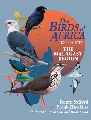 Birds of Madagascar: Volume 8 - Safford, Roger, and Hawkins, Frank