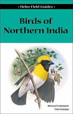 Birds of Northern India - Grimmett, Richard, and Inskipp, Tim
