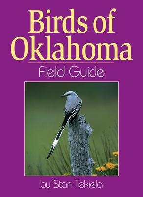 Birds of Oklahoma Field Guide - Tekiela, Stan