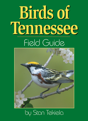 Birds of Tennessee Field Guide - Tekiela, Stan