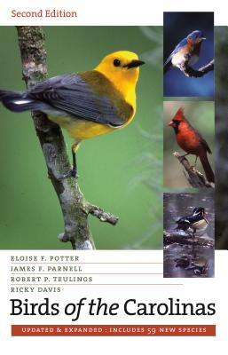 Birds of the Carolinas - Potter, Eloise F, and Parnell, James F, and Teulings, Robert P