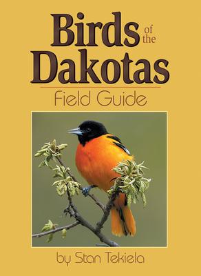 Birds of the Dakotas Field Guide - Tekiela, Stan