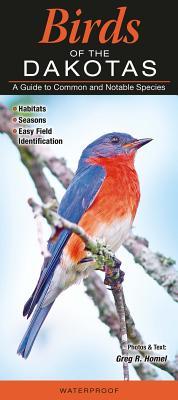 Birds of the Dakotas - Homel, Greg R