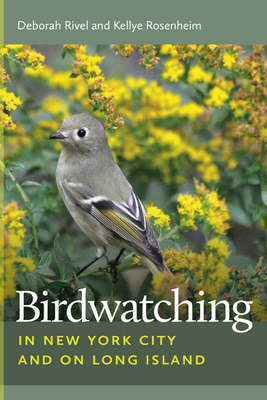 Birdwatching in New York City and on Long Island - Rivel, Deborah, and Rosenheim, Kellye