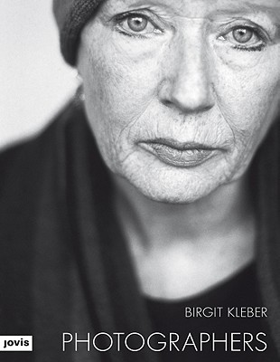 Birgit Kleber: Photographers - Kleber, Birgit (Photographer), and Honnef, Klaus (Foreword by)