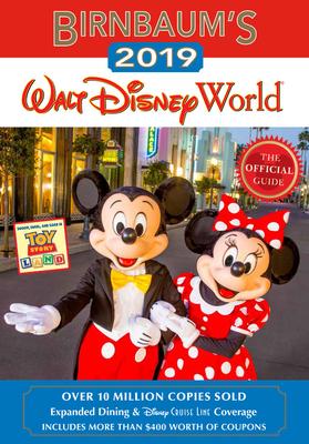 Birnbaum's 2019 Walt Disney World: The Official Guide - Birnbaum Guides