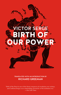 Birth of Our Power - Serge, Victor, and Greeman, Richard (Translated by)