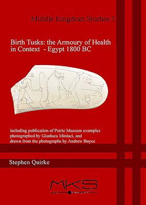 Birth Tusks: The Armoury of Health in Context - Egypt 1800 BC -