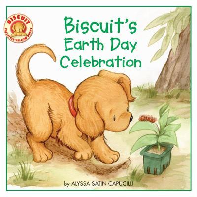 Biscuit's Earth Day Celebration - Capucilli, Alyssa Satin