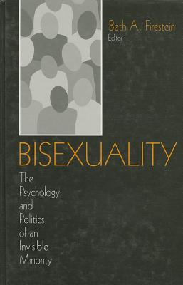 Bisexuality: The Psychology and Politics of an Invisible Minority - Firestein, Beth A (Editor)