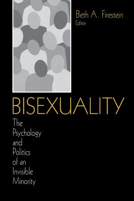 Bisexuality: The Psychology and Politics of an Invisible Minority - Firestein, Beth a