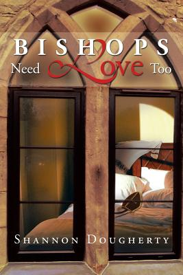 Bishops Need Love Too - Dougherty, Shannon