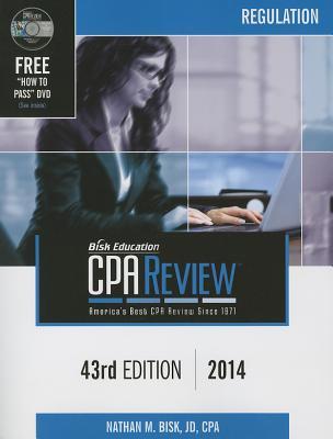 Bisk Comprehensive CPA Review: Regulation - Bisk, Nathan M, JD, CPA