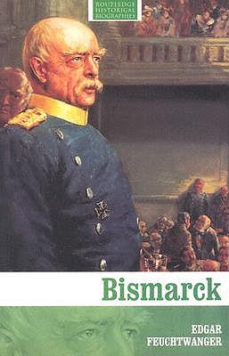 Bismarck - Feuchtwanger, Edgar