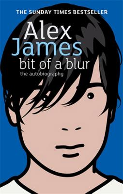 Bit of a Blur - James, Alex