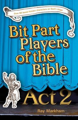 Bit Part Players of the Bible - Act 2 - Markham, Ray