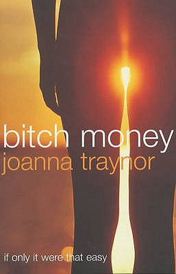 Bitch Money - Traynor, Joanna