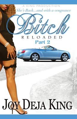 Bitch Reloaded - King, Joy Deja
