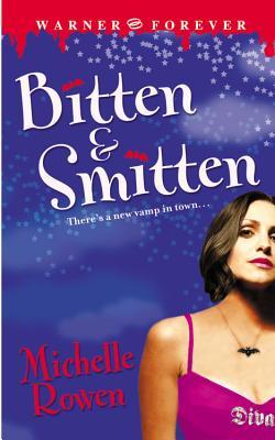 Bitten & Smitten - Rowen, Michelle