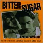 Bitter Sugar (Azucar Amarga) [Original Soundtrack]