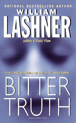 Bitter Truth - Lashner, William