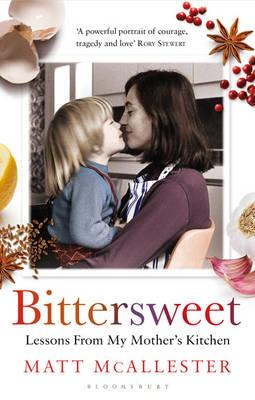 Bittersweet: Lessons from My Mother's Kitchen - McAllester, Matt