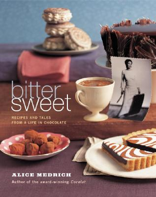 Bittersweet: Recipes and Tales from a Life in Chocolate - Medrich, Alice