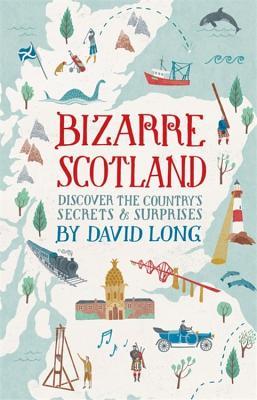 Bizarre Scotland - Long, David