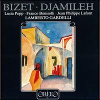 Bizet: Djamileh - Franco Bonisolli (tenor); Jean-Philippe LaFont (bass); Lucia Popp (soprano); Bavarian Radio Chorus (choir, chorus);...