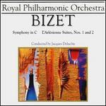 Bizet: Symphony in C; L'Arl�sienne Suites Nos. 1 & 2