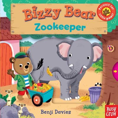 Bizzy Bear: Zookeeper - Nosy Crow, and Davies, Benji (Illustrator)