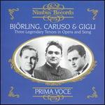 Björling, Caruso & Gigli: Three Legendary Tenors in Opera and Song