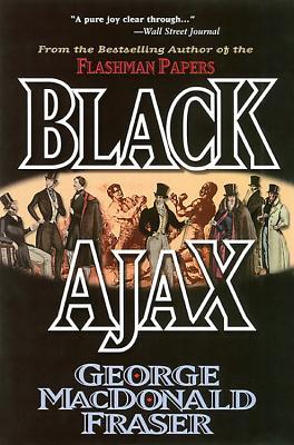 Black Ajax - Fraser, George MacDonald