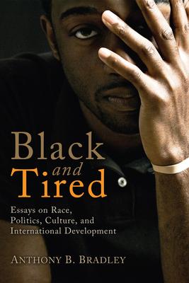 Black and Tired - Bradley, Anthony B