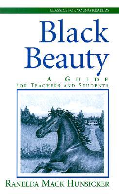 Black Beauty: A Guide for Teachers and Students - Hunsicker, Ranelda Mack