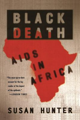 Black Death: AIDS in Africa - Hunter, Susan, Professor, PhD