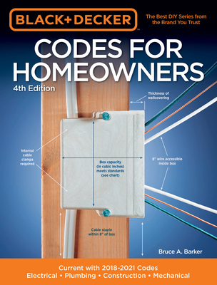 Black & Decker Codes for Homeowners 4th Edition: Current with 2018-2021 Codes - Electrical - Plumbing - Construction - Mechanical - Barker, Bruce A