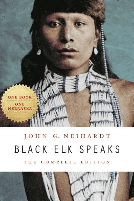 Black Elk Speaks - Neihardt, John G, and Deloria, Philip J, Professor (Introduction by), and Deloria, Vine (Foreword by)