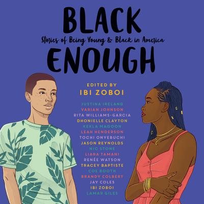 Black Enough - Zoboi, Ibi, and Baptiste, Tracey, and Booth, Coleen