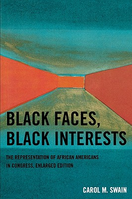 Black Faces, Black Interests: The Representation of African Americans in Congress - Swain, Carol M