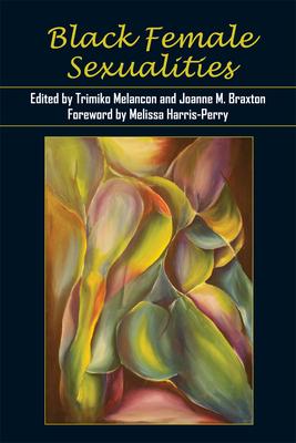 Black Female Sexualities - Melancon, Trimiko (Editor)