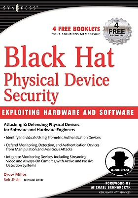 Black Hat Physical Device Security: Exploiting Hardware and Software - Miller, Drew
